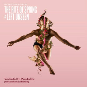 Phoenix Dance Theatre: The Rite of Spring/Left Unseen