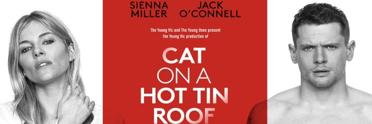 Sienna Miller and Jack O'Connoll star in Cat on a Hot Tin Roof at the Apollo Theatre