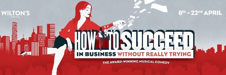 How To Succeed In Business Without Really Trying at Wilton's Music Hall