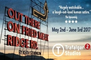 Out There on Fried Meat Ridge Road transfers to Trafalgar Studios 2