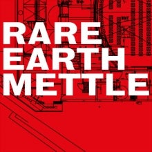 Rare Earth Mettle