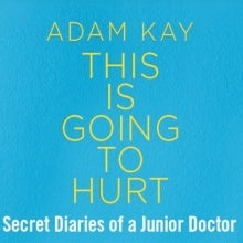 Adam Kay   This Is Going To Hurt